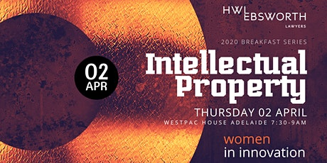 HWL Ebsworth Breakfast Series: Intellectual Property - protecting your IP tickets