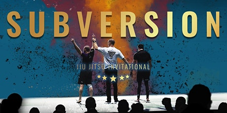 Subversion Jiu Jitsu Invitational 2 tickets