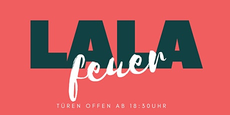 Lala-Feuer Tickets