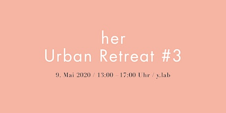 her Retreat – Urban Edition #3 Tickets