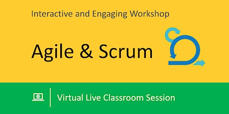 Agile & Scrum (Interactive and Engaging Workshop) - Virtual Live Classroom tickets