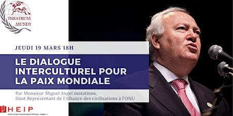 Conférence : Le dialogue interculturel pour la paix mondiale billets