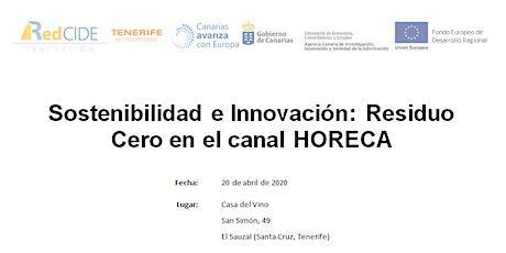 Sostenibilidad e Innovación: Residuo Cero en el canal HORECA entradas