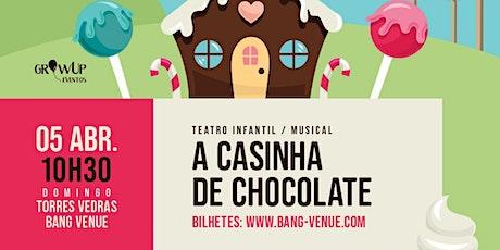 "Teatro Infantil "" A Casinha de Chocolate"" bilhetes"