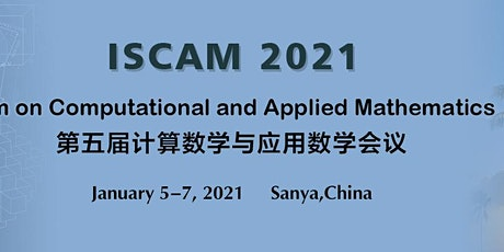 The 5th Int'l Symposium on Computational and Applied Mathematics(ISCAM 2021 tickets