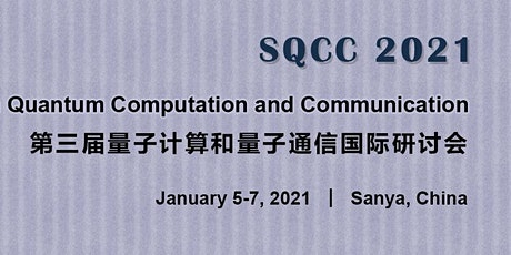 The 3nd Int'l Symposium on Quantum Computation and Communication (SQCC 2021 tickets