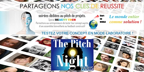 "Pitch night Paris spécial ""Beauty Tech""  --- ANNULE --- billets"