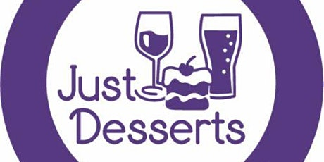 JUST DESSERTS - NEW DATE tickets
