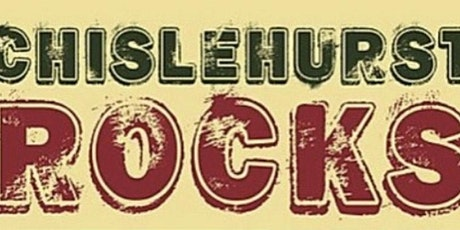 Chislehurst Rocks 2020 - DATE PROPONSED UNTIL FURTHER NOTICE tickets