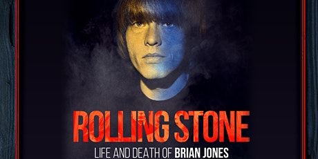 """Rolling Stone: Life and Death of Brian Jones"" Documentary Film Screening tickets"