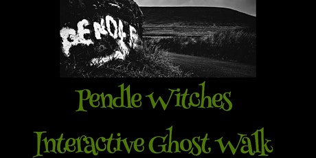 WitchFest The Pendle Witches Interactive Ghost Walks Pendle Hill Lancashire tickets