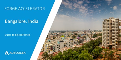 Autodesk Forge Accelerator - Bangalore, India (postponed - dates to be confirmed) tickets