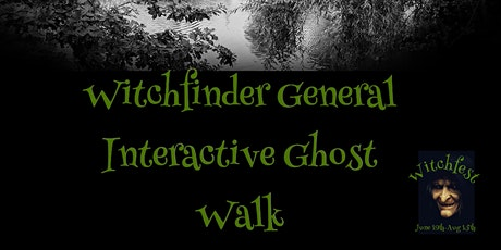 WitchFest The Summer Of Witches WitchFinder General Interactive Ghost Walks tickets