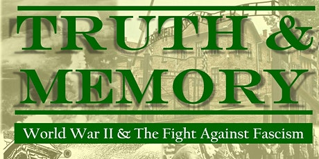 Truth & Memory - WWII & The Fight Against Fascism tickets