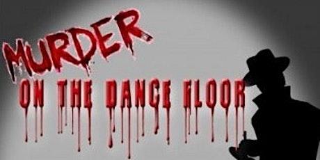 Murder On The Dance Floor-A Murder Mystery Dance Production tickets