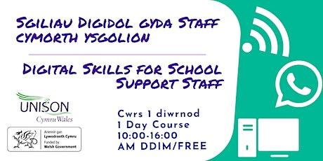 Digital Skills for School Support Staff/Sgiliau Digidol gyda Staff cymorth ysgolion tickets