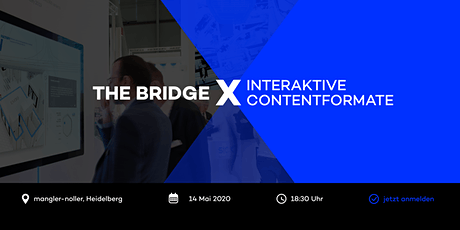 The Bridge X Interaktive Contentformate Tickets