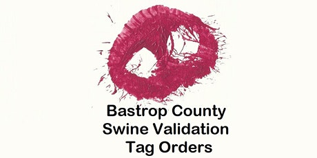 Bastrop County State Fair Swine Validation tickets