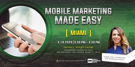 Mobile Marketing Made Simple - Small Business Expo - Miami tickets