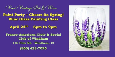Paint Party – Cheers its Spring!  Wine Glass Painting Class tickets