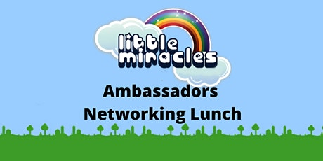 Little Miracles Ambassador Lunch  tickets