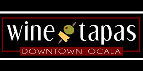 2020 Wine and Tapas - Downtown Ocala  tickets