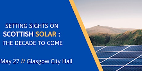 Setting Sights on Scottish Solar:The Decade To Come tickets