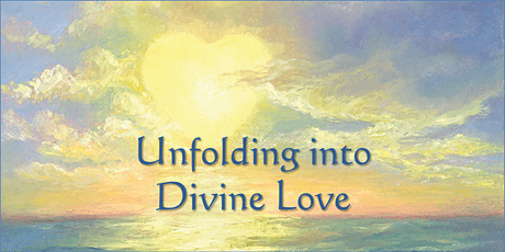 Unfolding into Divine Love – tickets