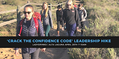 LADYDRINKS  PRESENTS 'CRACK THE CONFIDENCE CODE' LEADERSHIP HIKE tickets