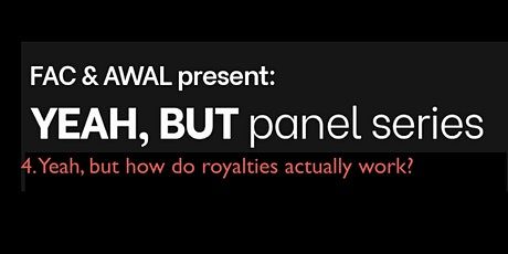 Yeah, but how do royalties really work? (Postponed - new date TBC) tickets