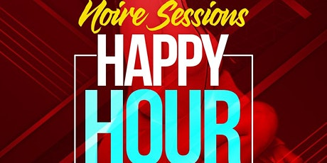 NOIRE SESSIONS HAPPY HOUR tickets