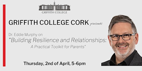 "Dr Eddie Murphy and Griffith College: ""A Practical Toolkit for Parents"" tickets"