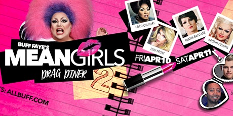 """Buff Faye's """"Mean Girls 2"""" Drag Diner: Food, Fun & Drag for the Whole Family tickets"""