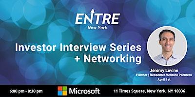 Investor Interview Series + Networking