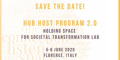 HUB HOST PROGRAM 2.0 - Holding Space for Societal Transformation biglietti