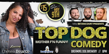 Top Dog Comedy : Mother F'N Funny! tickets