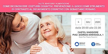 ANNULLATO COVID 19 -  Come riconoscere i disturbi cognitivi. Prevenzione biglietti