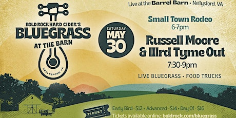Bold Rock Presents Bluegrass at the Barn - Russell Moore & IIIrd Tyme Out tickets
