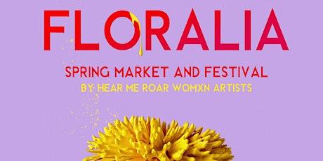 Floralia Spring Market & Festival by Hear Me Roar Womxn Artists tickets