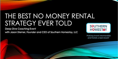 The BEST NO MONEY RENTAL STRATEGY EVER TOLD!-Deep Dive w/ Jason Sterner tickets