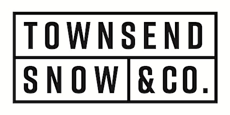 Come Celebrate Townsend Snow & Co. Launch  tickets
