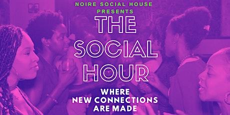 (Postponed) Noire Social House: Social Hour tickets