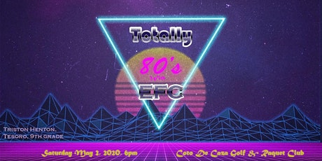Totally 80's with EFC! - Spring Fundraiser tickets