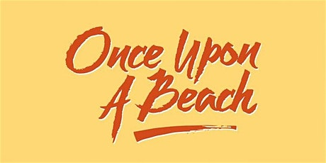 Once Upon A Beach 2021 tickets