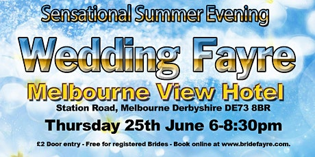 The Melbourne View Hotel Summer Wedding Fayre tickets