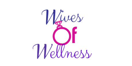 Wives of Wellness- Sister to Sister Connection tickets