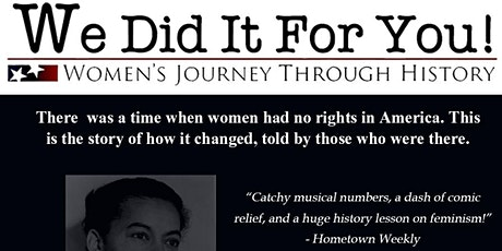 """We Did It For You:  Women's Journey Through History"" tickets"