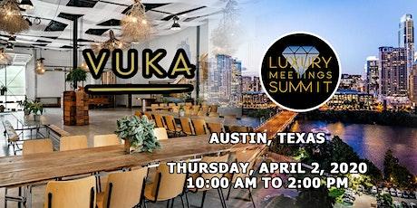 Austin: Luxury Meetings Summit @ Vuka Bouldin Creek tickets