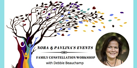 Family Constellation Workshop! with Debbie Beauchamp tickets