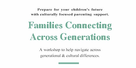 Families Connecting Across Generations Workshop Spring Session tickets